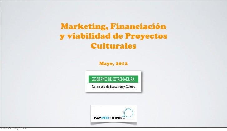 Marketing, financiación y viabilidad de Proyectos Culturales.