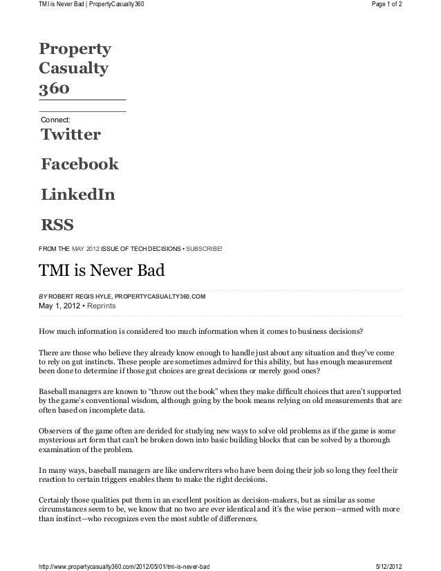 Connect:TwitterFacebookLinkedInRSSPropertyCasualty360FROM THE MAY 2012 ISSUE OF TECH DECISIONS •SUBSCRIBE!TMI is Never Ba...
