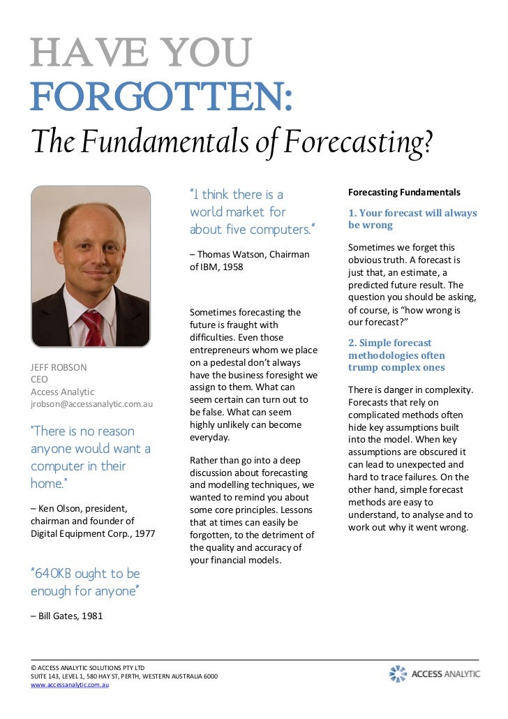 "HAVE YOUFORGOTTEN:The Fundamentals of Forecasting?                                                   ""I think there is a  ..."