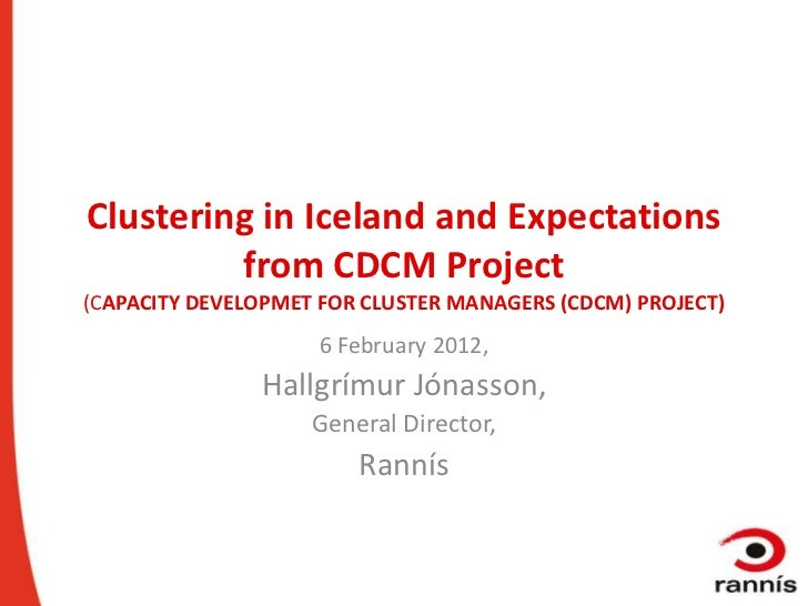 Clustering in Iceland and Expectations         from CDCM Project(CAPACITY DEVELOPMET FOR CLUSTER MANAGERS (CDCM) PROJECT) ...