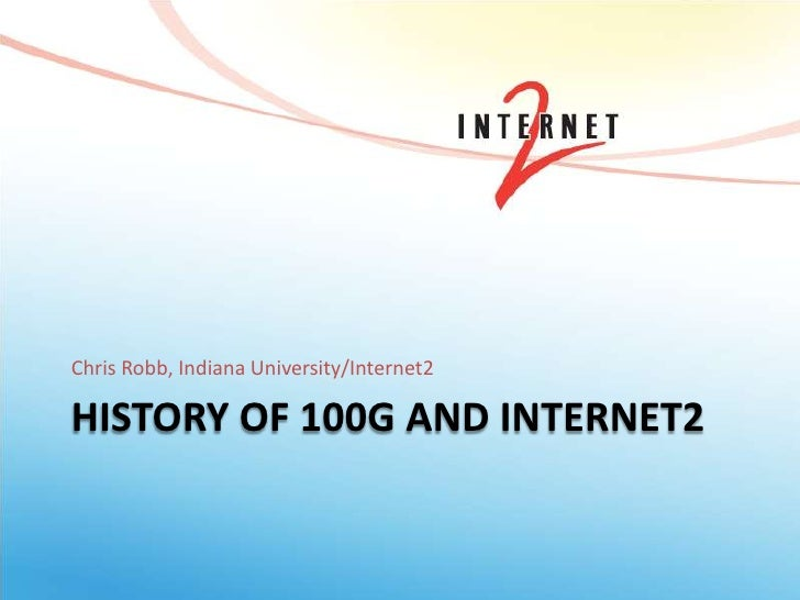 History of 100G and Internet2