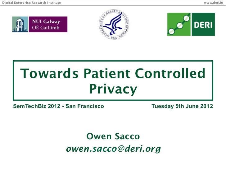 Digital Enterprise Research Institute                                     www.deri.ie           Towards Patient Controlled...