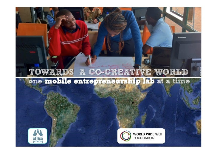 TOWARDS  A CO-CREATIVE WORLD one mobile entrepreneurship lab at a time