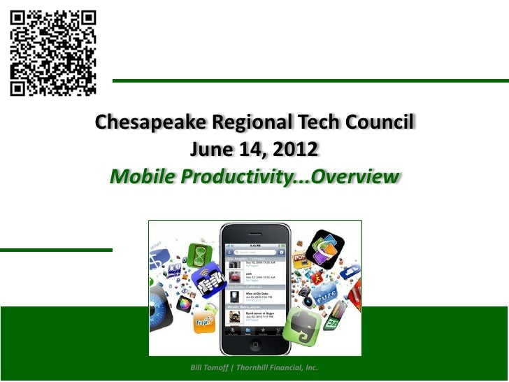 Chesapeake Regional Tech Council                        June 14, 2012                Mobile Productivity...OverviewMay 15,...