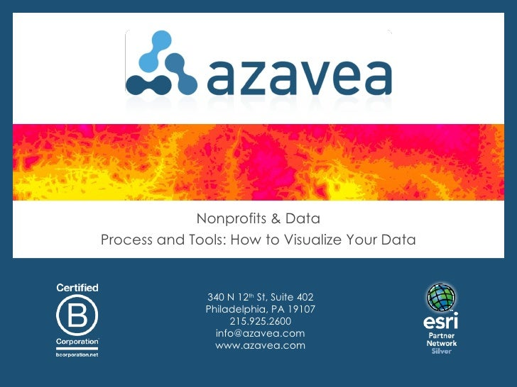 Nonprofits & DataProcess and Tools: How to Visualize Your Data              340 N 12th St, Suite 402              Philadel...