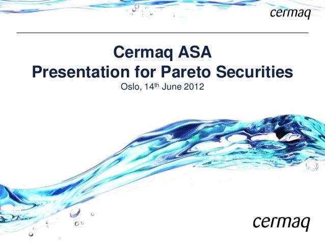 Cermaq ASA Presentation for Pareto Securities