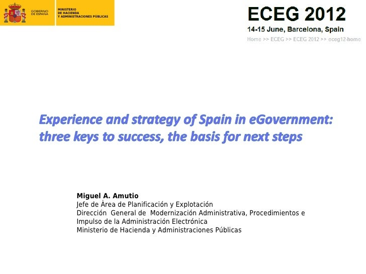 Experience and strategy of Spain in eGovernment: three keys to sucess, the basis for next steps