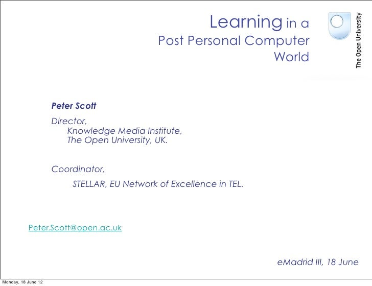 2012 06 18 (upm) emadrid pscott ouuk learning post personal computer world
