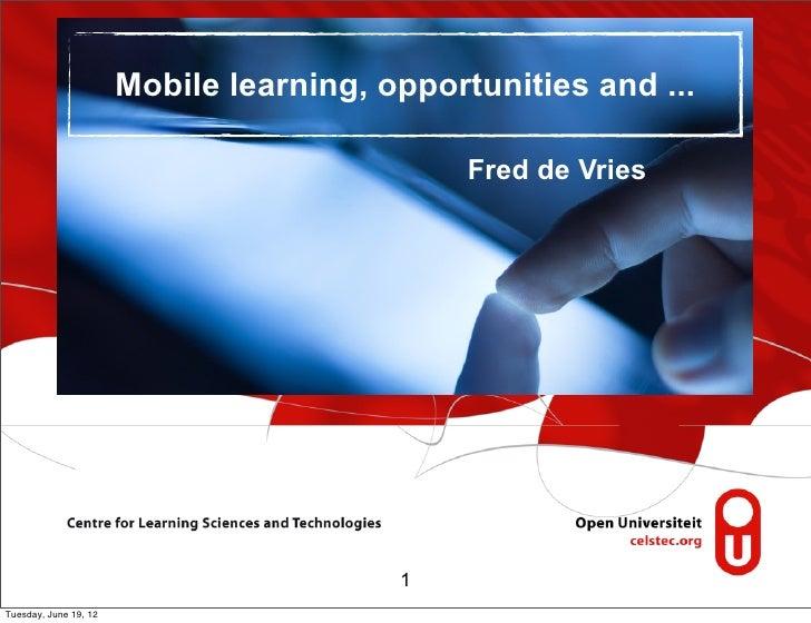 2012 06 19 (upm) emadrid fdevries ounl mobile learning opportunities pitfalls
