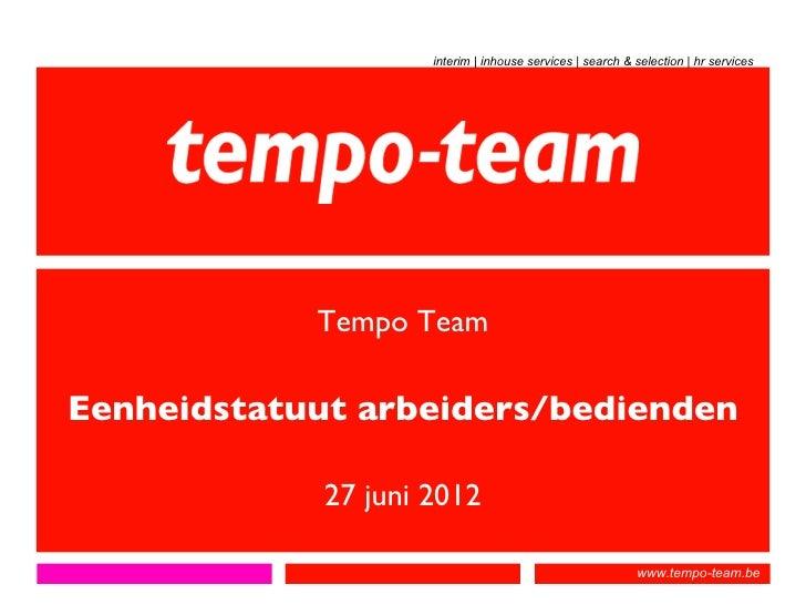 interim | inhouse services | search & selection | hr services            Tempo TeamEenheidstatuut arbeiders/bedienden     ...