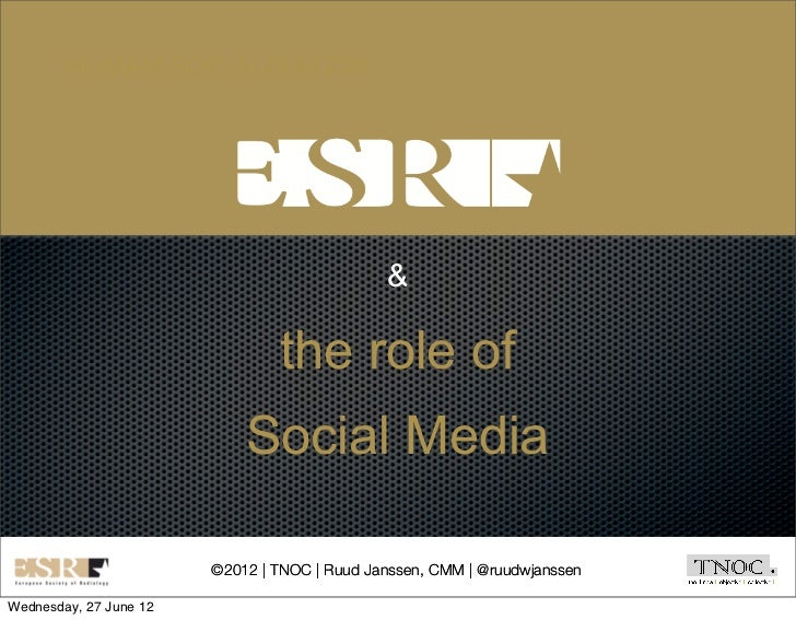 20120627 Workings of New Media by TNOC Ruud Janssen for European Society for Radiology ESR