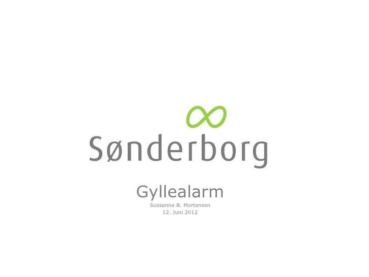 Gyllealarm Sussanne B. Mortensen     12. Juni 2012
