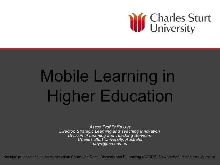 Mobile Learning in                     Higher Education                                                 Assoc Prof Philip ...