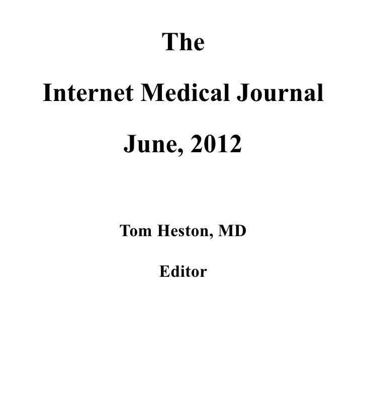 TheInternet Medical Journal      June, 2012      Tom Heston, MD          Editor
