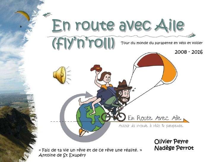 En route avec Aile      (fly'n'roll)                        Tour du monde du parapente en vélo et voilier                 ...