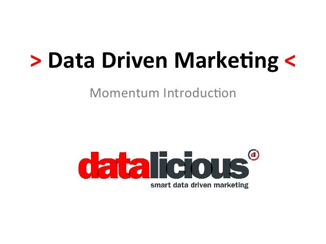 > Data Driven Marke-ng <         Momentum Introduc-on