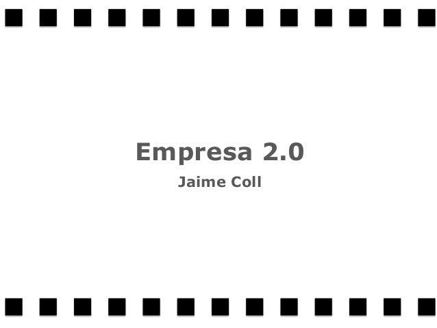 1 Empresa 2.0 Jaime Coll