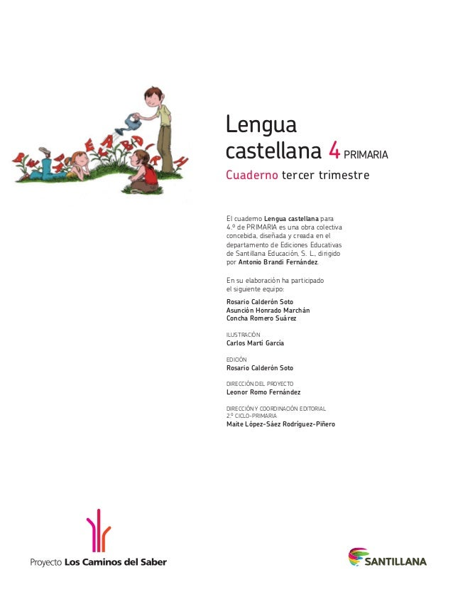 Lengua castellana 4 PRIMARIA Cuaderno tercer trimestre  El cuaderno Lengua castellana para 4.º de primaria es una obra col...