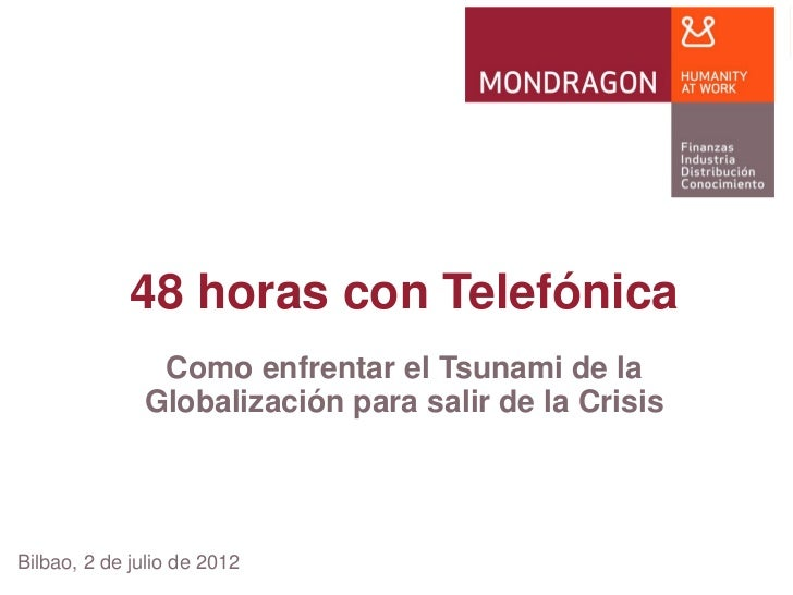 48 horas con Telefónica: Cómo enfrentar el Tsunami de la globalización para salir de la Crisis