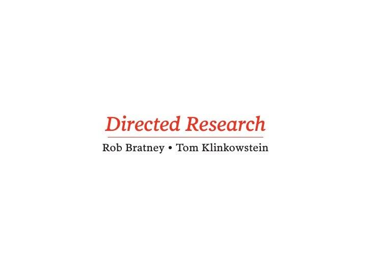 Directed ResearchRob Bratney • Tom Klinkowstein