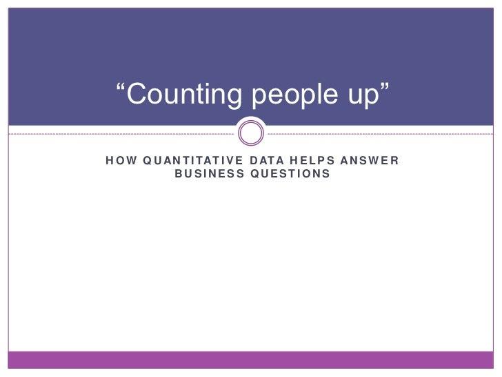 Quantitative Data and Analysis