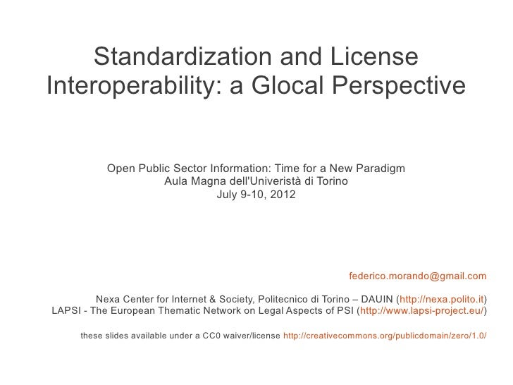 Standardization and LicenseInteroperability: a Glocal Perspective            Open Public Sector Information: Time for a Ne...