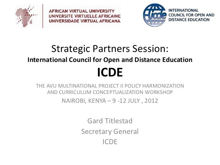 Strategic Partners Session:International Council for Open and Distance Education                       ICDE  THE AVU MULTI...