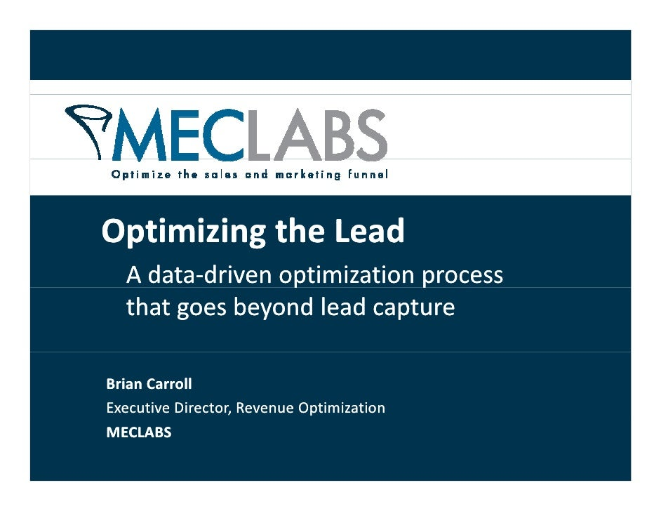 Optimizing the LeadO ti i i th L d  A data‐  A data‐driven optimization process                  p           p  that goes ...