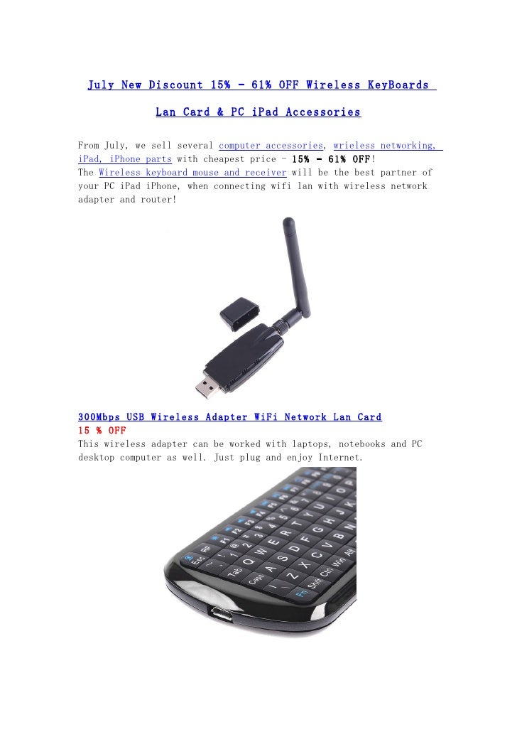July New Discount 15% - 61% OFF Wireless KeyBoards              Lan Card & PC iPad AccessoriesFrom July, we sell several c...