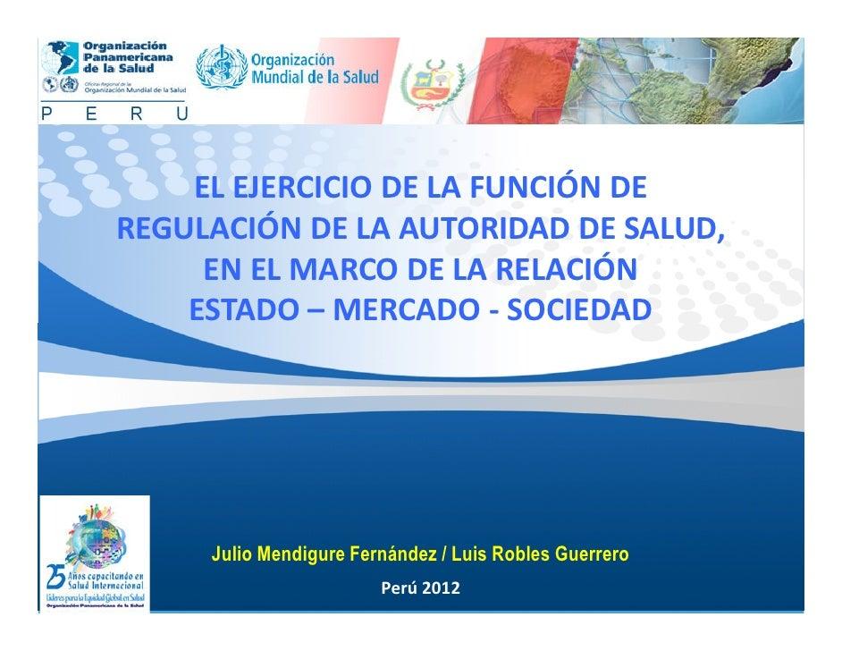El ejercicio de la función de regulación de la autoridad de Salud, en el marco de la relación Estado – Mercado – Sociedad
