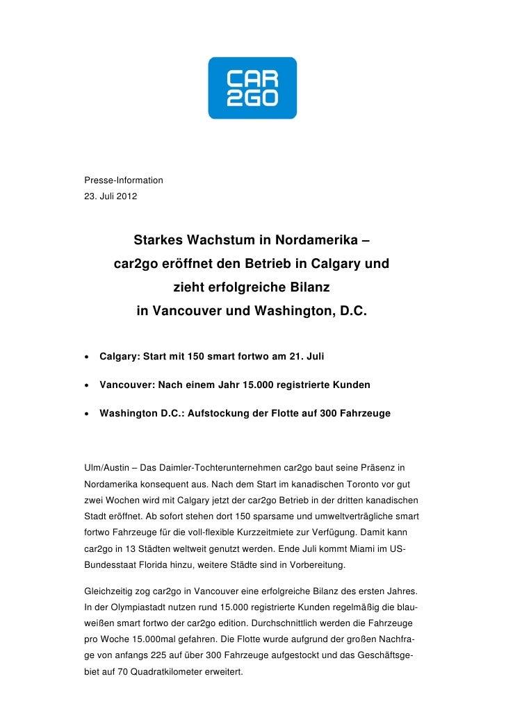 Presse-Information23. Juli 2012            Starkes Wachstum in Nordamerika –       car2go eröffnet den Betrieb in Calgary ...