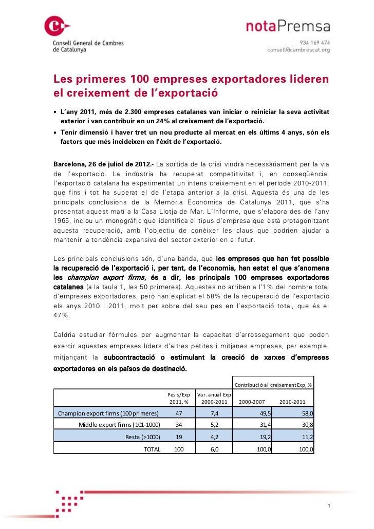 Les primeres 100 empreses exportadores liderenel creixement de l'exportació  L'any 2011, més de 2.300 empreses catalanes v...