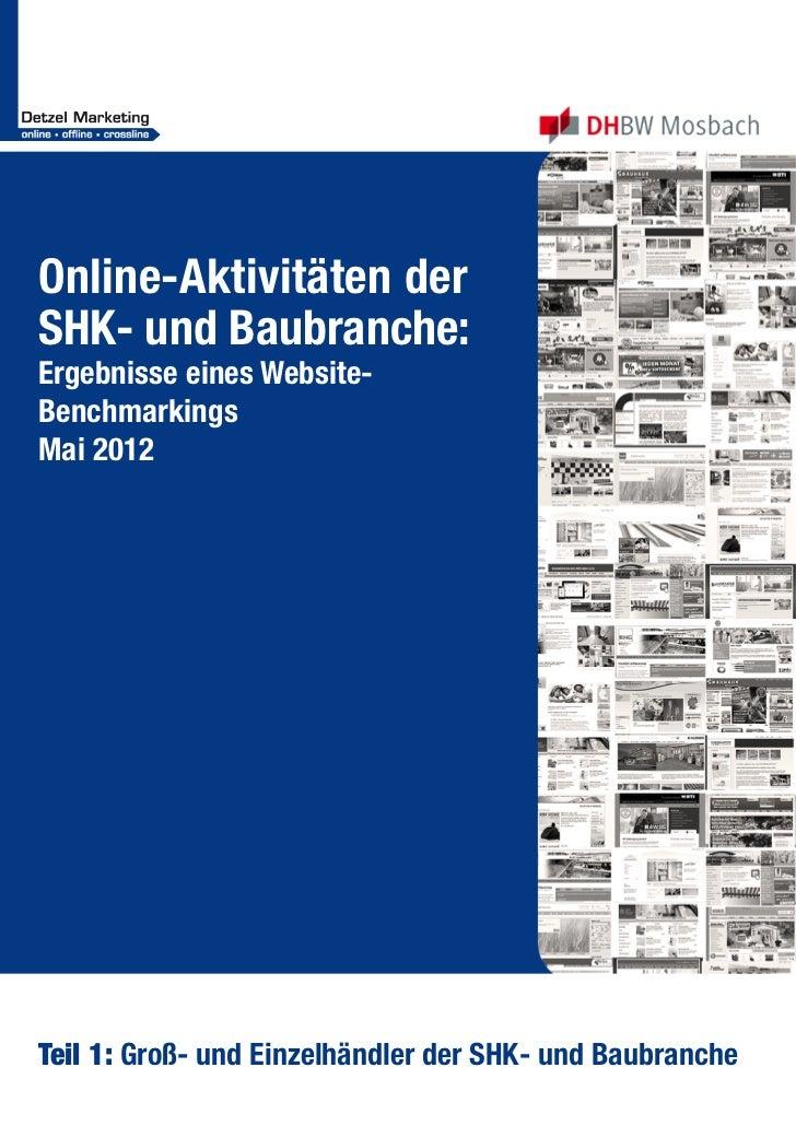 Online-Aktivitäten derSHK- und Baubranche:Ergebnisse eines Website-BenchmarkingsMai 2012Teil 1: Groß- und Einzelhändler de...