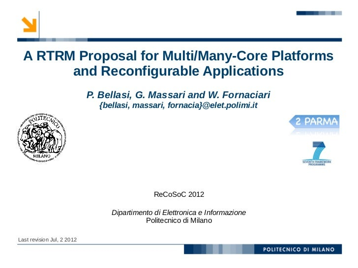 A RTRM Proposal for Multi/Many-Core Platforms        and Reconfigurable Applications                            P. Bellasi...