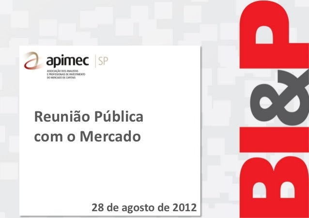 Reunião Públicacom o Mercado       28 de agosto de 2012