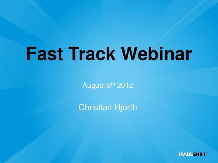 Fast Track Webinar      August 8th 2012     Christian Hjorth