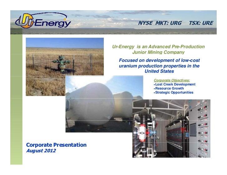 August 2012 Ur-Energy Corporate Presentation