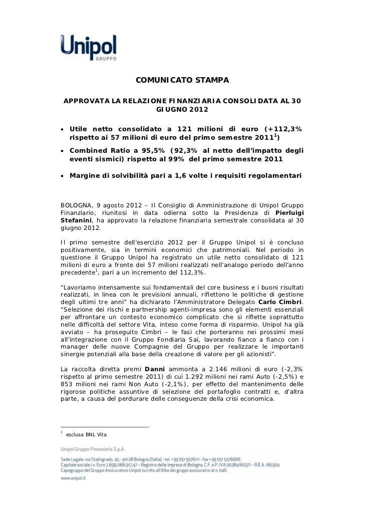 COMUNICATO STAMPA    APPROVATA LA RELAZIONE FINANZIARIA CONSOLIDATA AL 30                        GIUGNO 2012 Utile netto ...