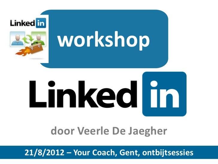 workshop      door Veerle De Jaegher21/8/2012 – Your Coach, Gent, ontbijtsessies