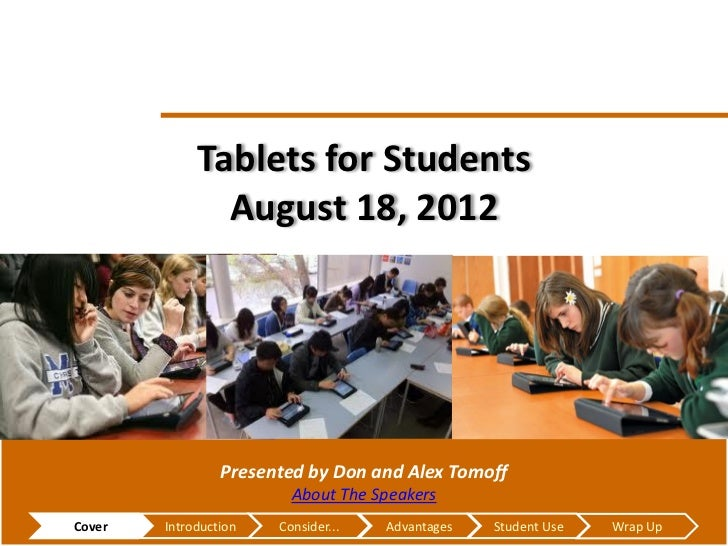 Tablets for Students                        August 18, 2012                          Presented by Don and Alex Tomoff     ...