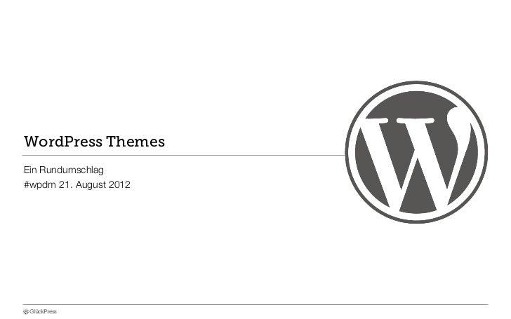 WordPress ThemesEin Rundumschlag#wpdm 21. August 2012 GlückPress