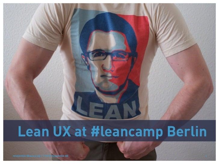Lean UX at #leancamp Berlinrelevantive @leanca.mp | © 2012 relevantive AG   1