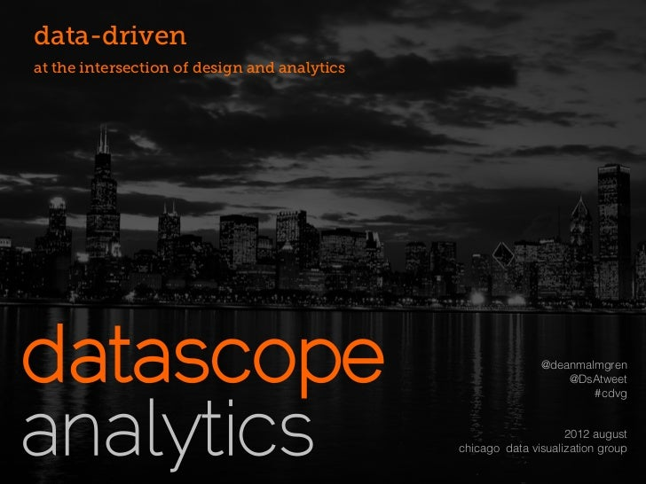 data-drivenat the intersection of design and analytics                                                             @deanma...