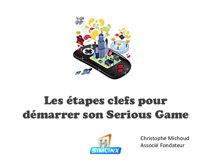Master Class SeriousGame - Christophe Michoux - Simlinx