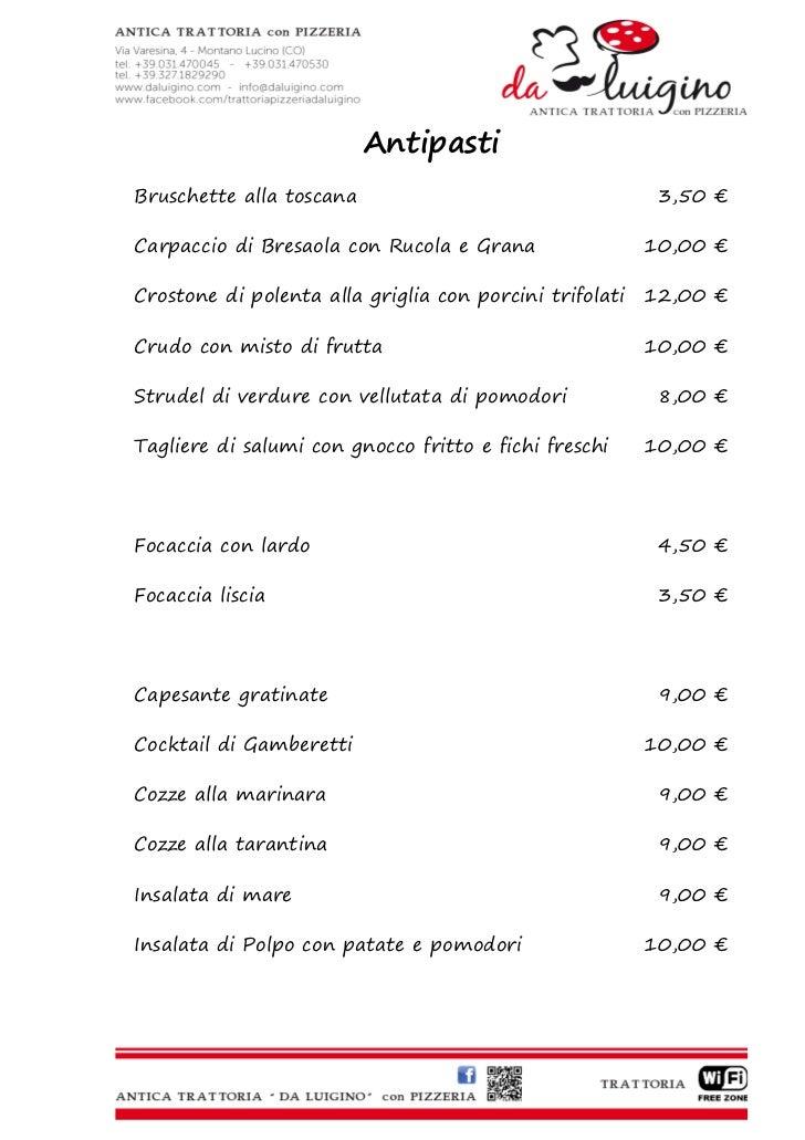 AntipastiBruschette alla toscana                                   3,50 €Carpaccio di Bresaola con Rucola e Grana         ...