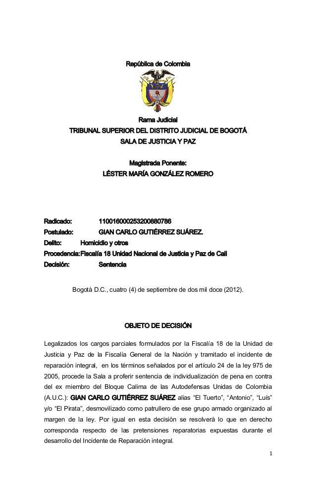 1  República de Colombia  Rama Judicial  TRIBUNAL SUPERIOR DEL DISTRITO JUDICIAL DE BOGOTÁ  SALA DE JUSTICIA Y PAZ  Magist...