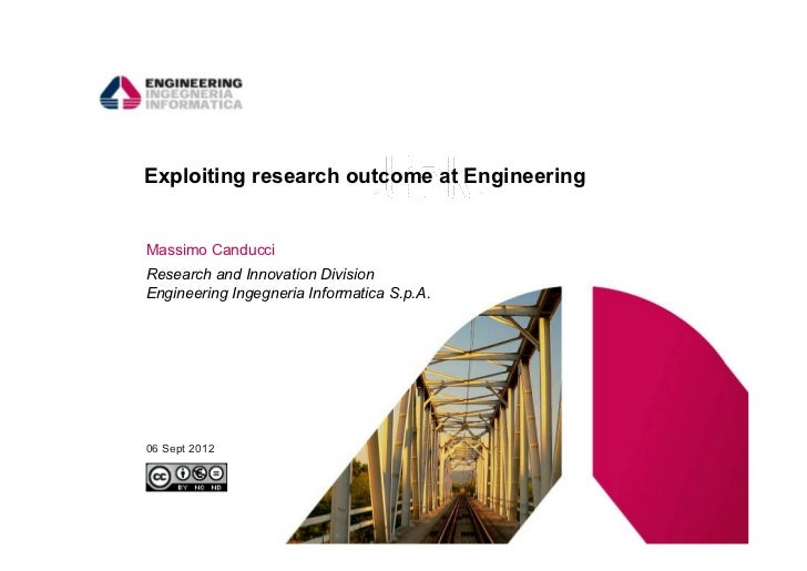 Exploiting research outcome at EngineeringMassimo CanducciResearch and Innovation DivisionEngineering Ingegneria Informati...