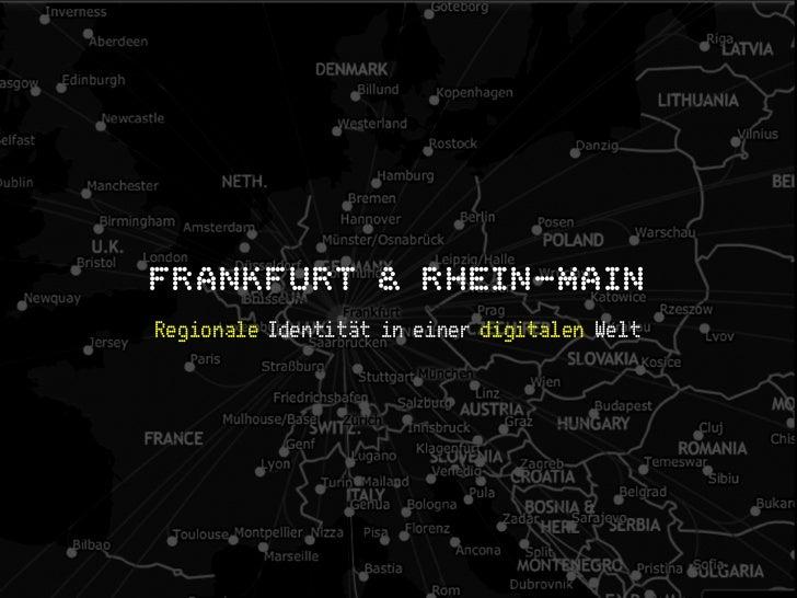 FRANKFURT & RHEIN-MAINRegionale Identität in einer digitalen Welt