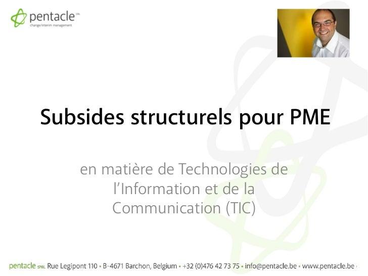 Subsides structurels pour PME   en matière de Technologies de       l'Information et de la       Communication (TIC)