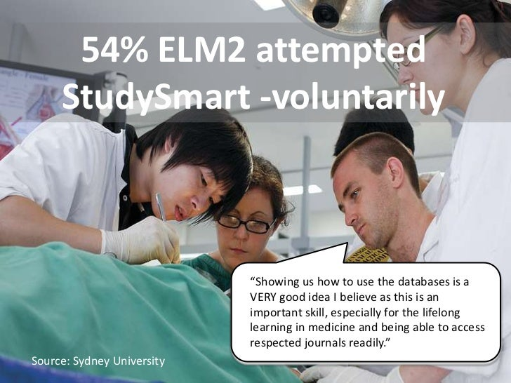 """54% ELM2 attempted     StudySmart -voluntarily                            """"Showing us how to use the databases is a       ..."""